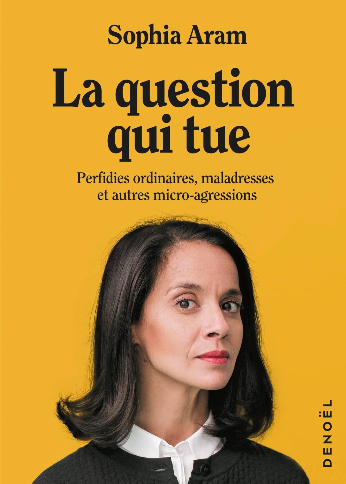 """La question qui tue"" de Sophia Aram. Editions Denoël. 128 pages. 12 euros."