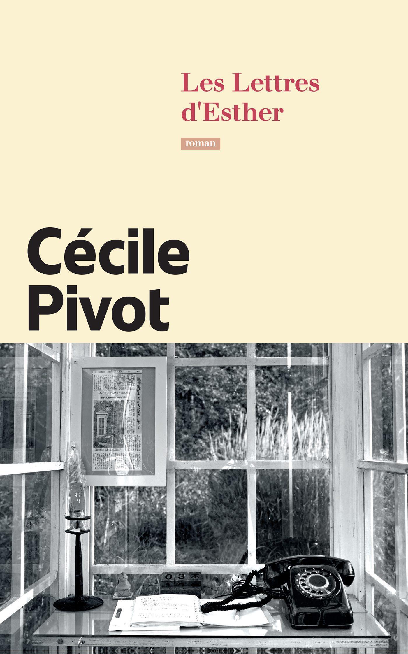 es Lettres d'Esther. Cécile Pivot. Calmann Lévy. 311 pages. 19,50€