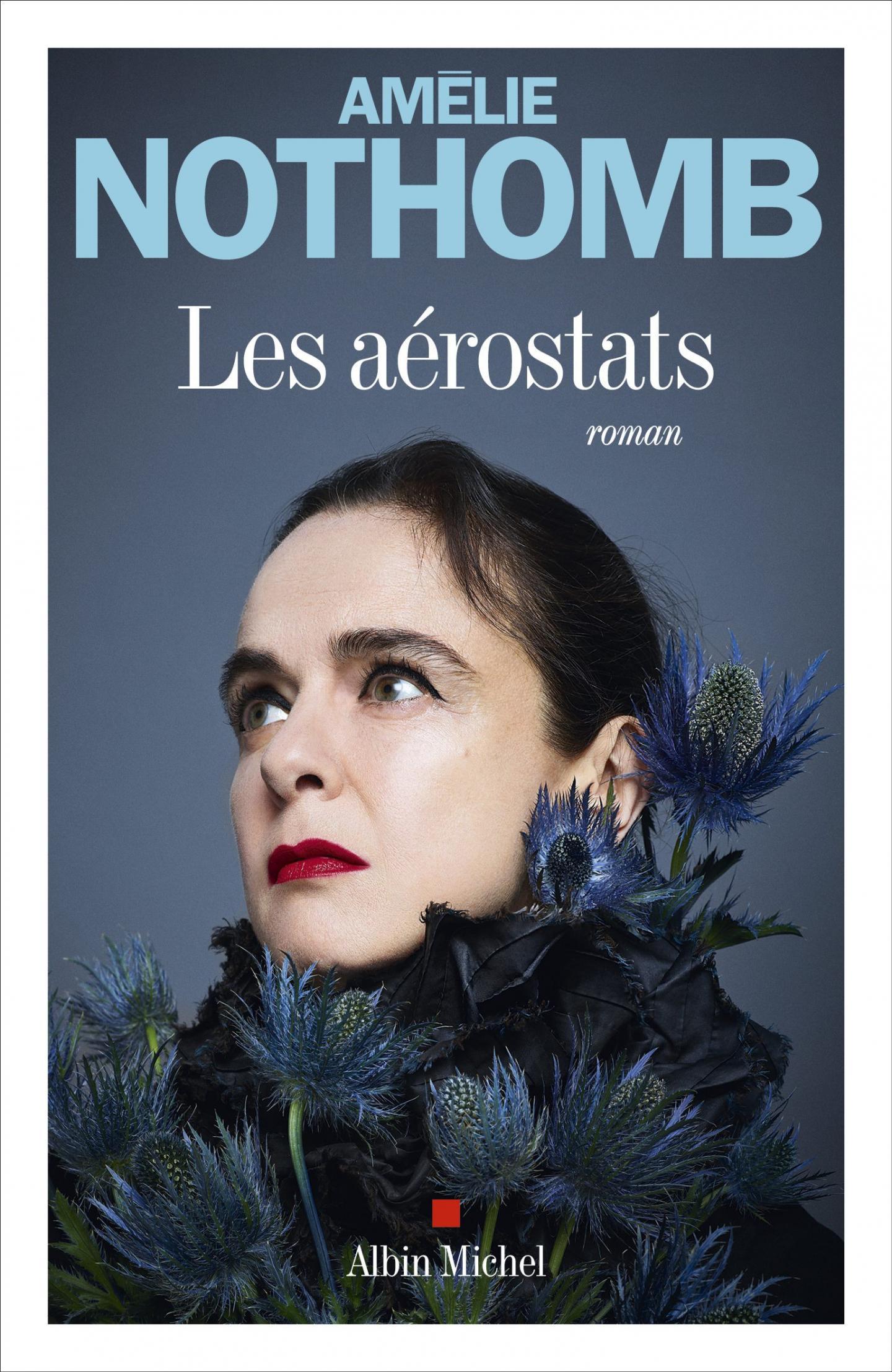 Les Aérostats. Amélie Nothomb. Albin Michel.180 pages. 17,90€.
