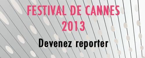 Devenez reporter du Festival de Cannes
