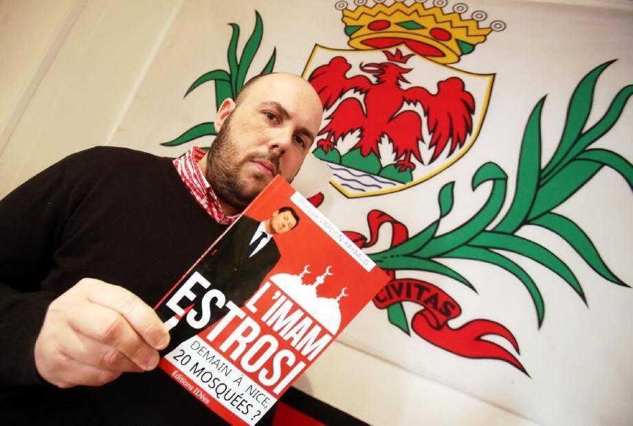 Le candidat identitaire vient de publier l'ouvrage qu'il promettait, intitulé l'Imam Estrosi .
