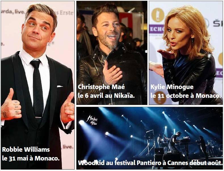 Robbie Williams le 31 mai à Monaco, Christophe Maé le 6 avril au Nikaïa, Kylie Minogue le 11 octobre à Monaco, Woodkid au festival Pantiero à Cannes début août
