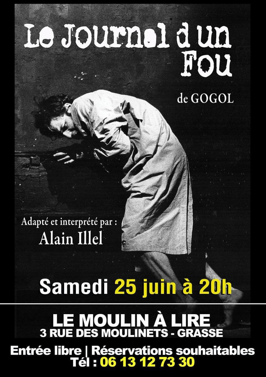 Le Journal d'un Fou de Nicolas Gogol, samedi 25 juin à 20 h, au Moulin à Lire, par Alain Illel, un comédien déjanté !