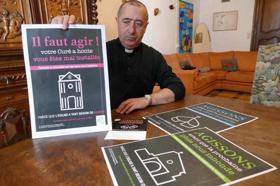 Le père Paul Chalard a choisi d'éditer des affiches pour convaincre ses ouailles de participer au denier du culte. Les églises antiboises sont dans un piteux état.