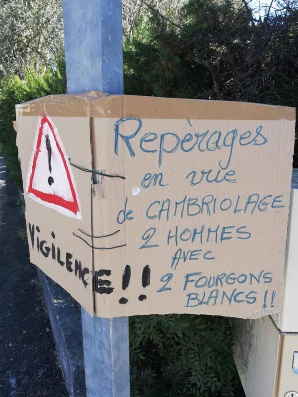 Un panneau d'avertissement artisanal appelle à la...  « vigilence » des voisins.(DR)