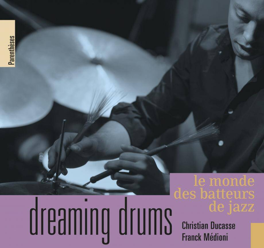 L'ouvrage Dreaming drums, de Christian Ducasse et Franck Médioni, pour la partie littérature...