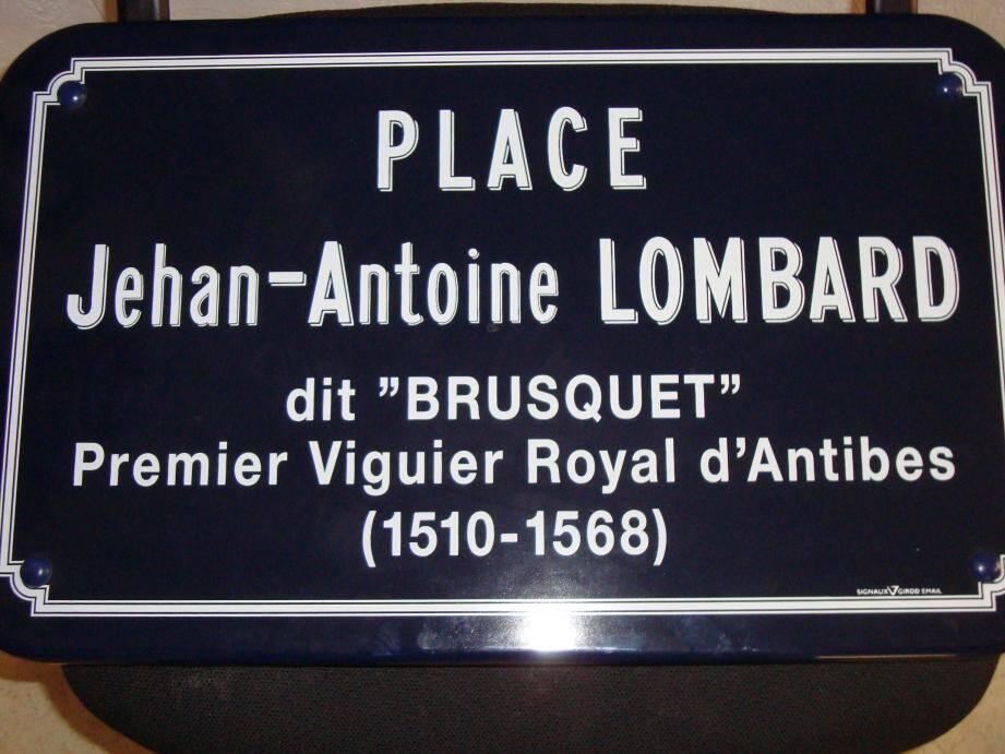 Jehan-Antoine Lombard dit aussi Brusquet, du nom de son quartier d'origine.