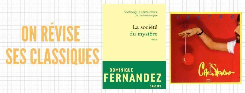 La société du mystère de Dominique Fernandez et Izitso de Cat Stevens.