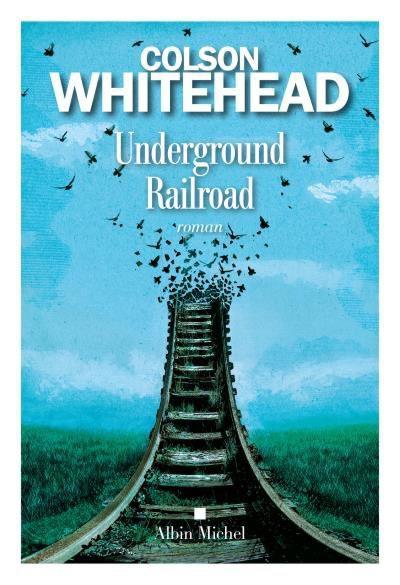 Underground railroad de Colson Whitehead.