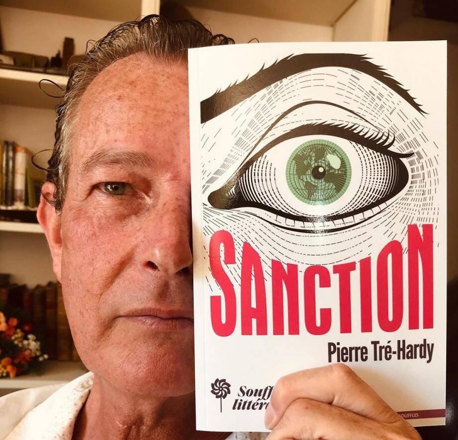 Pierre Tré-Hardy vient de publie son roman Sanction.