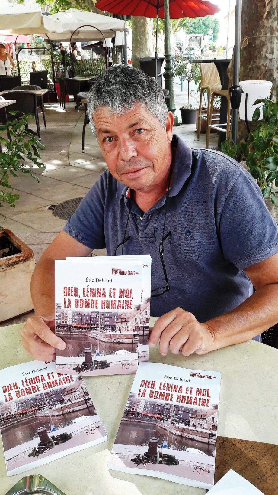 Ancien journaliste à Var-matin, Eric Deluard aime les polards, alors il s'est lancé dans l'écriture. «Dieu, Lélina et moi, la bombe humaine » est né.