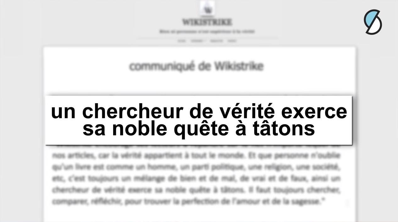 """En 2011, Wikistrike publie un communiqué où le site assume avoir diffusé des contre-vérités, parce que tout dans la vie serait un mélange """"de vrai et de faux"""""""