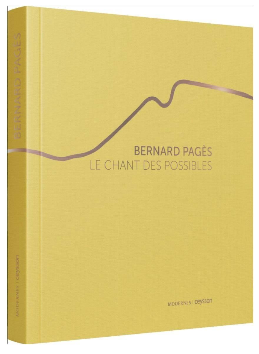 """""""Bernard Pagès. Le Chant des possibles."""""""