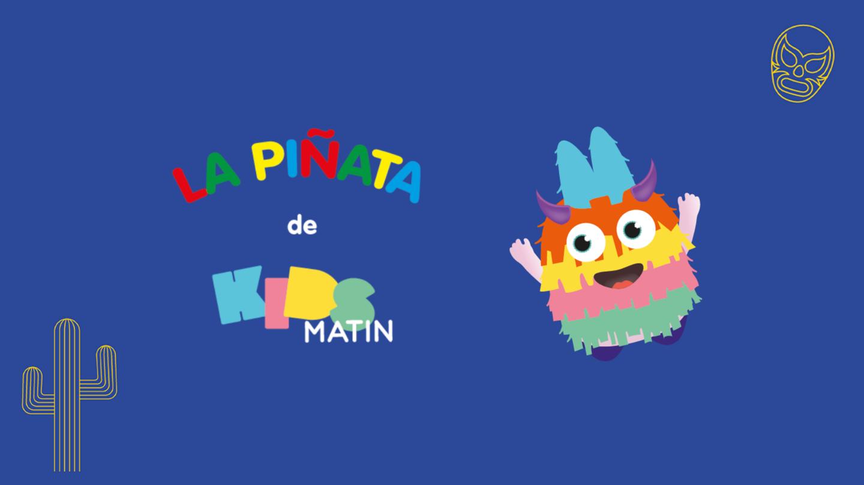Pinata Kids-Matin